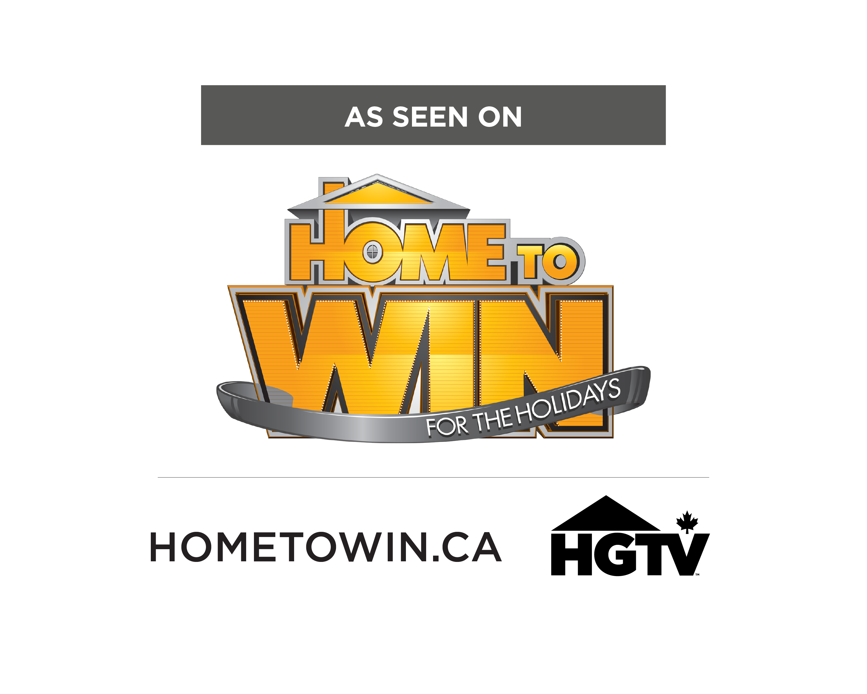 As seen on Home to Win - hometowin.ca